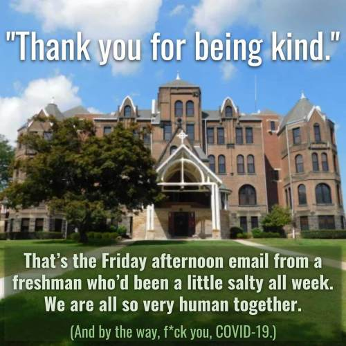 """""""Thank you for being kind."""" —Friday afternoon email from a student who'd been a little salty this week."""