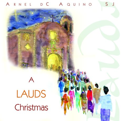 Project/Title: Lauds 5: A Christmas Lauds Artist: Arnel dC Aquino, SJ Design: Cholo Abenes
