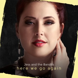 Jess and the Bandits - Here we go again, Album