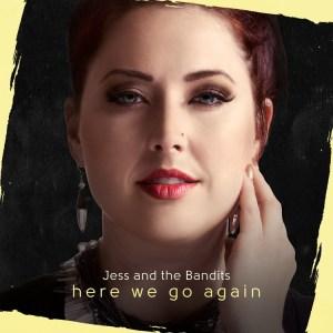 Jess and the Bandits - Here we go again, Album