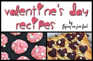 Valentine's Day Recipes {and Jess Fuel's 4th Birthday!}