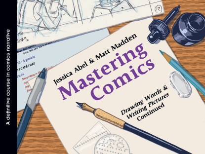 The cover to comics textbook Mastering Comics by Jessica Abel and Matt Madden.