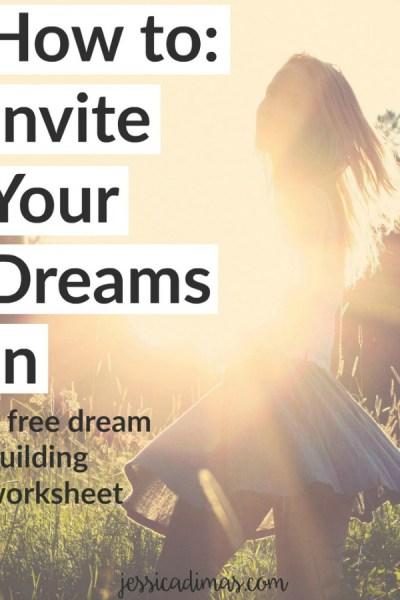 How to invite your dreams in