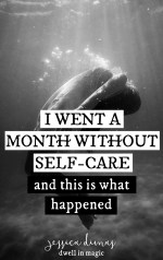 I Went a Month Without Self-Care and This is What Happened