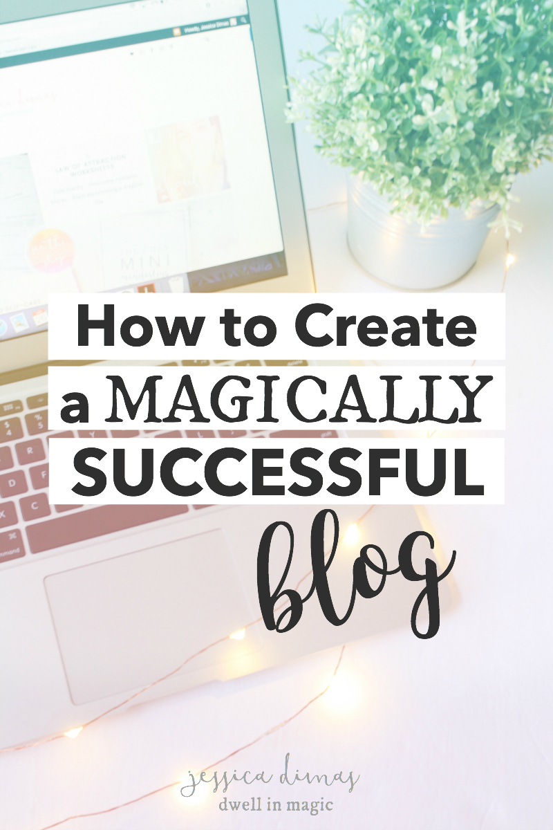 How to Create a Magically Successful Blog