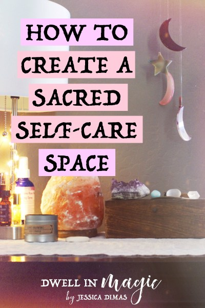 How to Create a Sacred Self-Care Space