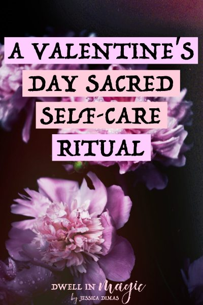 A Sacred Self-Care Valentine's Day Ritual
