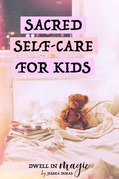 Sacred Self-Care for Kids