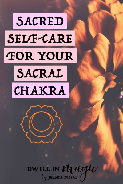 Sacred Self-Care for Healing Your Sacral Chakra