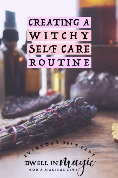 How to create a witchy self-care routine