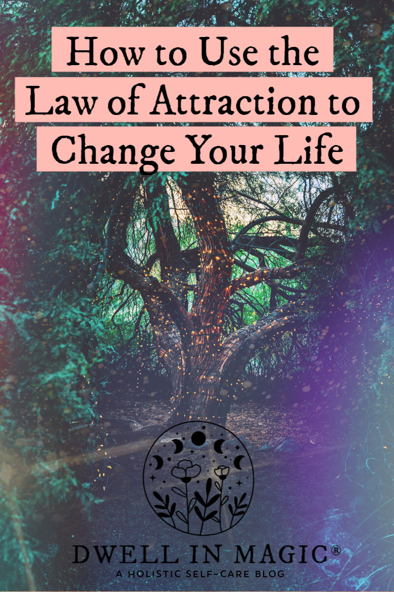 How to effectively use the law of attraction to change your life
