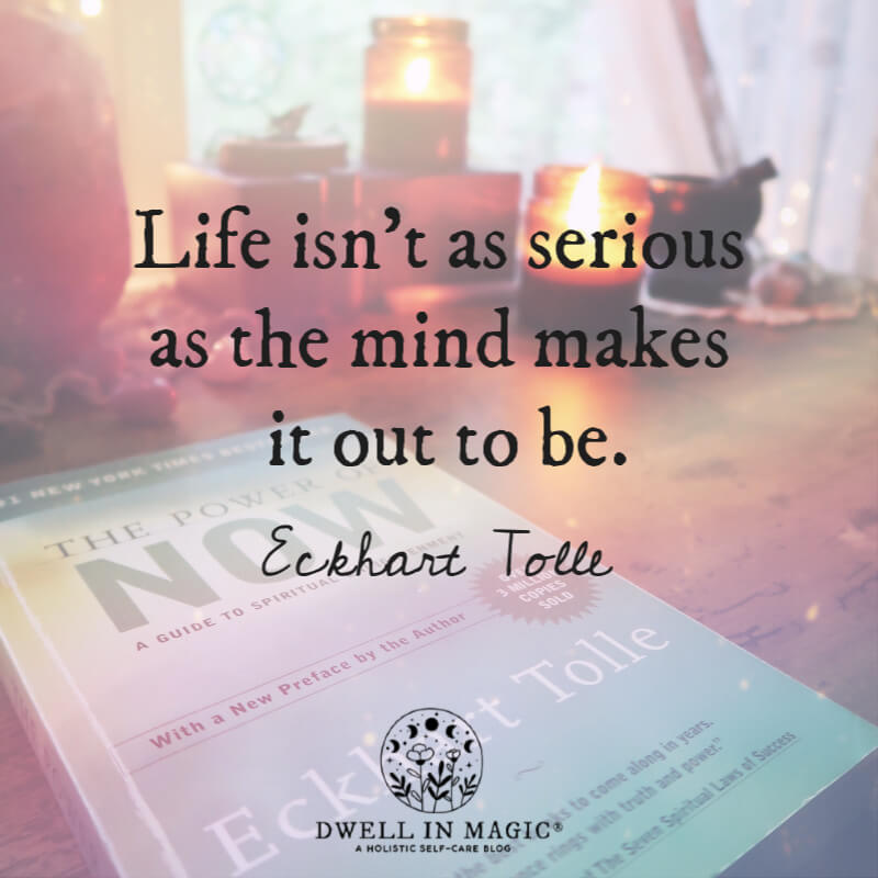 Life isn't as serious Eckhart Tolle quote