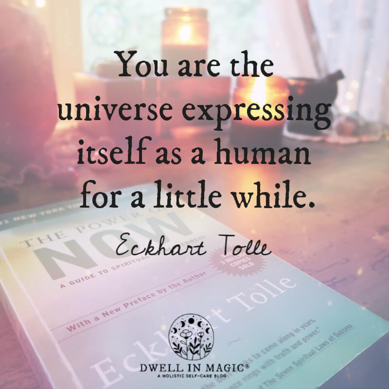 Eckhart Tolle you are the universe quote