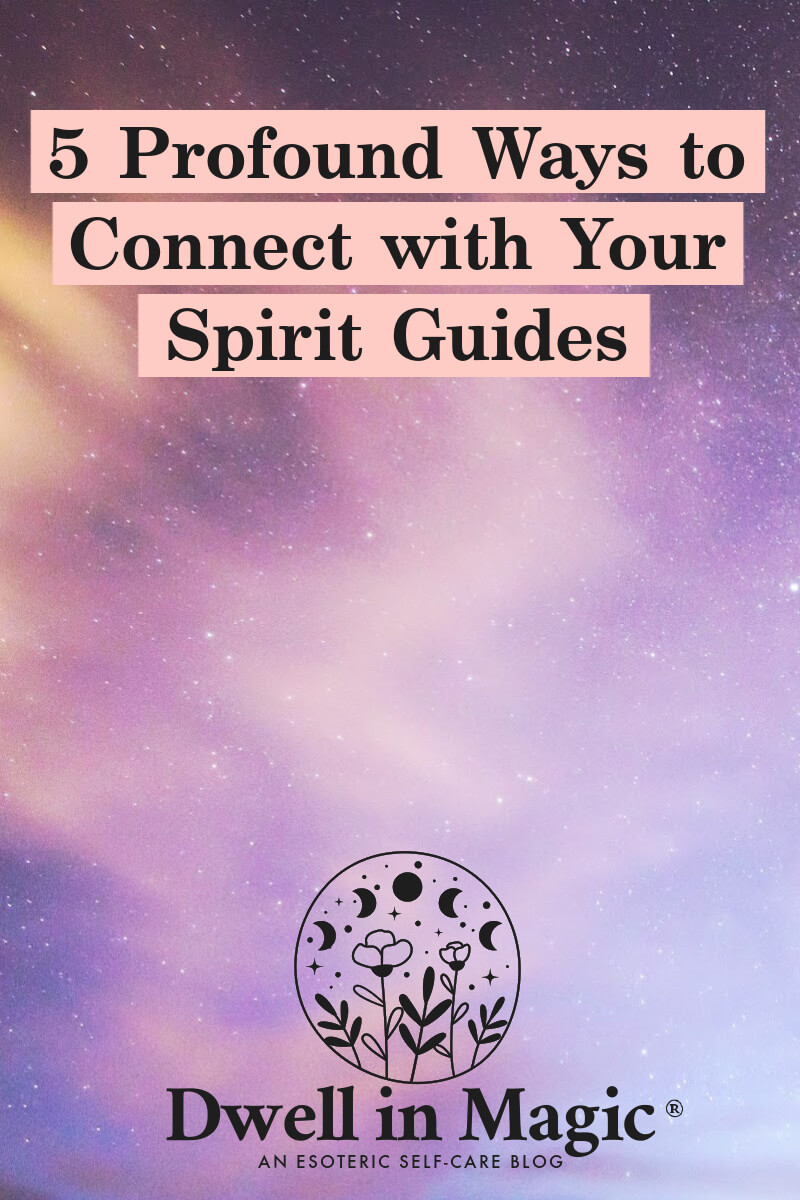 5 profound and simple ways of connecting with your spirit guide