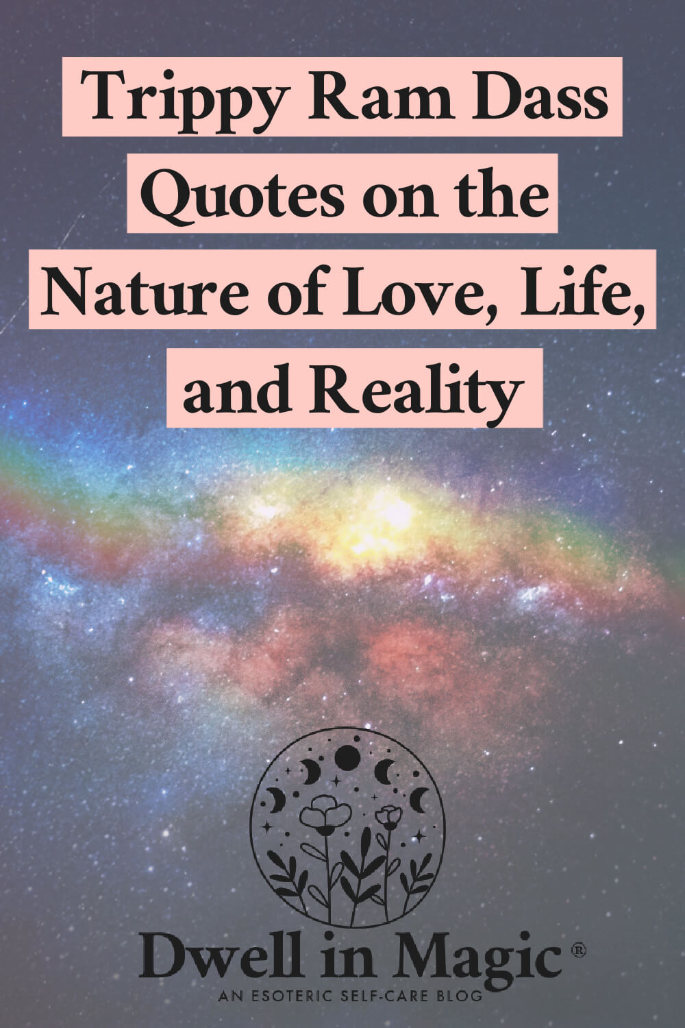 Ram Dass quotes on the nature of love, life and reality