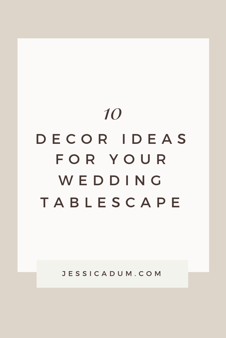 10 Must Have Decor Ideas for your wedding reception tablescape