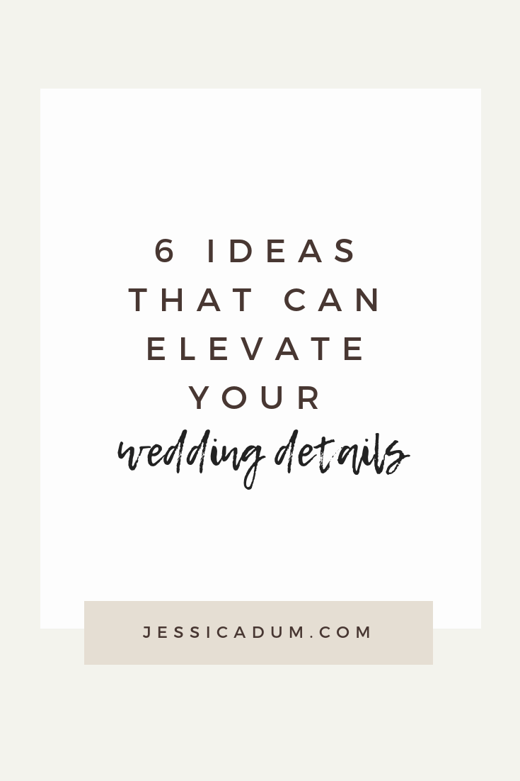 6 Ways to elevate your wedding details - Small touches that can enhance your reception details and wow your wedding guests.