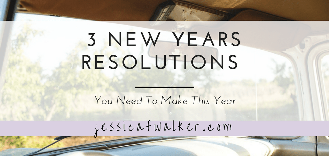 3 New Year's Resolutions To Make This Year