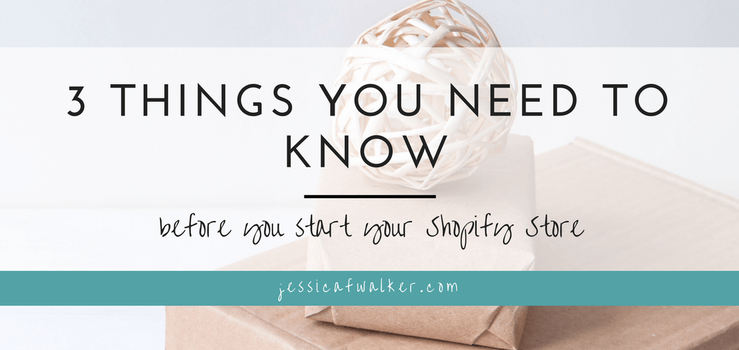 3 Things You Need to Know Before You Start a Shopify Store (+ Best Practices to Launch)
