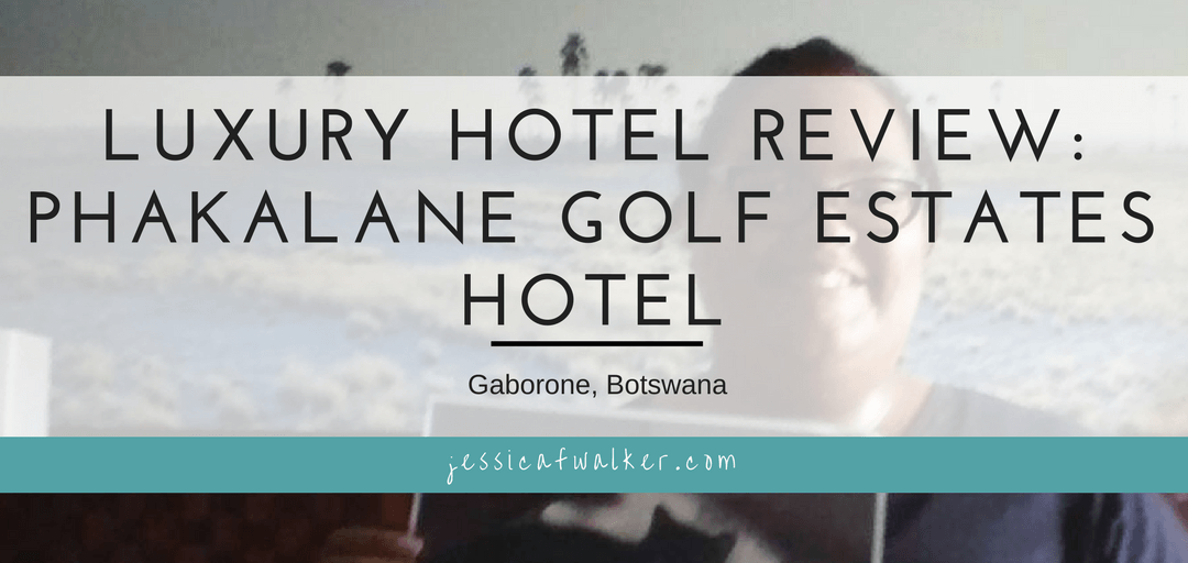 Luxury Hotel Review: Phakalane Golf Estates