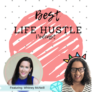 Best Life Hustle Podcast with Whitney McNeill from Messenger of Spirit. Episode 4 season 3.