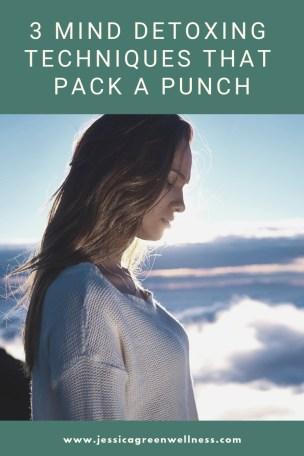 3 Mind Detoxing Techniques that Pack a Punch