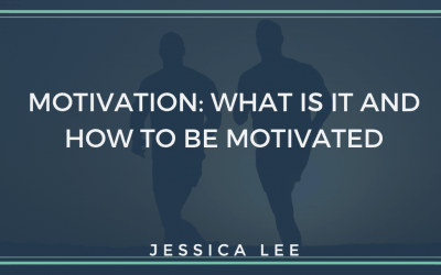 Motivation: What Is It and How to Be Motivated