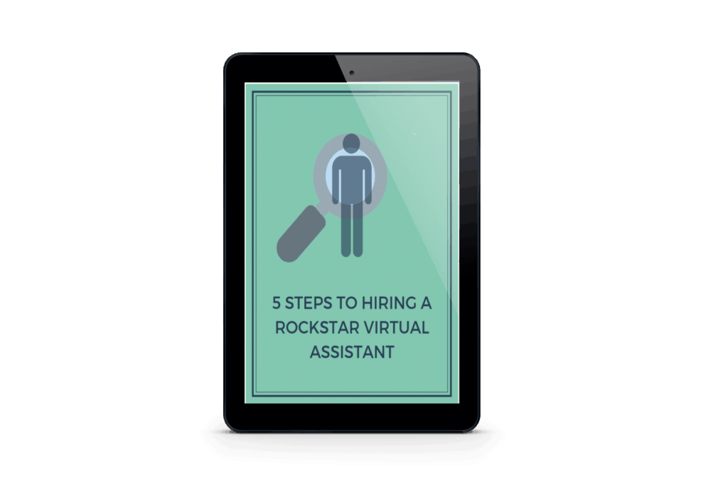 5 steps to hiring a rockstar virtual assistant