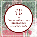 10 Amazing DIY  Outdoor Christmas Decorations