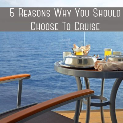 5 Reasons Why You Should Choose To Cruise