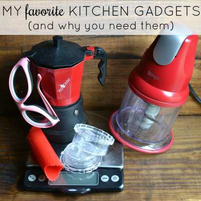 Kitchen Gadgets I Can't Live Without