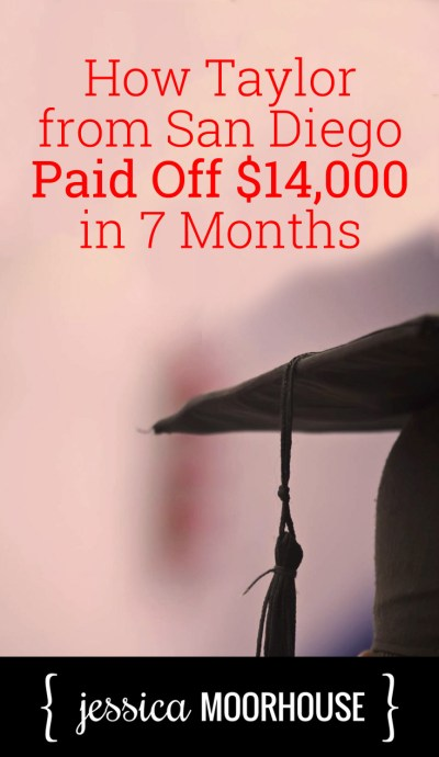 Taylor had to get student loans to pay for school, but she also worked relentlessly to pay them off as soon as she could. And she did! After only 7 months she was able to pay off $14,000 in student debt.