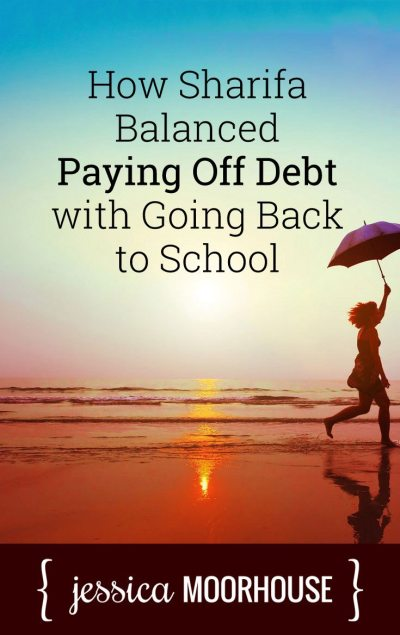 How Sharifa balanced paying off debt with going back to school.