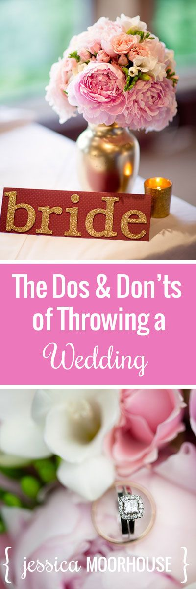 The do's and don'ts of throwing a wedding.