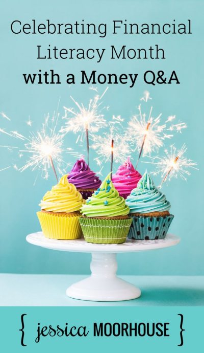 Personal finance changed my life! That's why I'm celebrating Financial Literacy Month with a money Q&A.