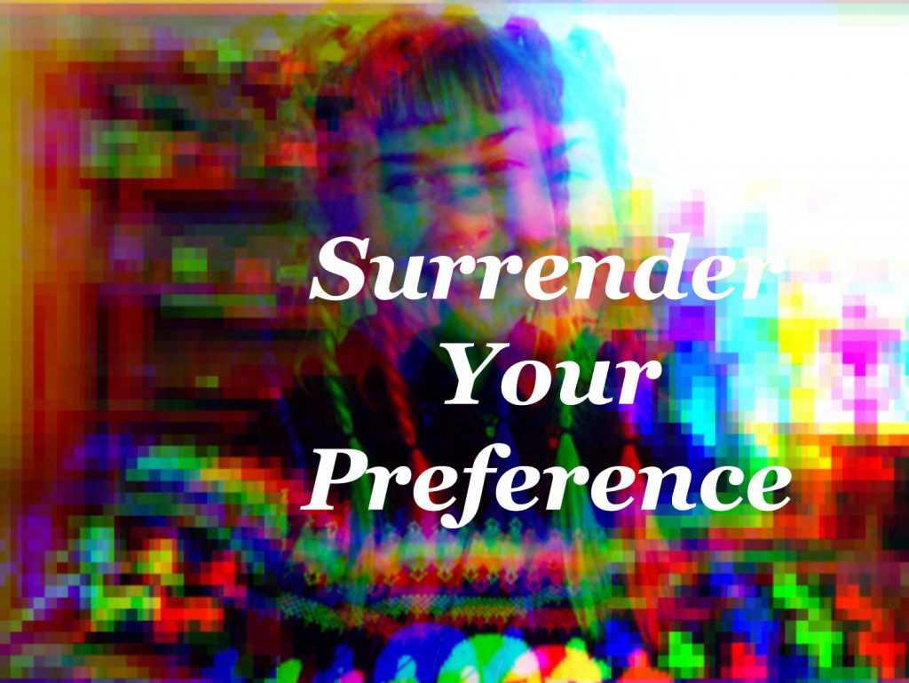 Surrender Your Preference