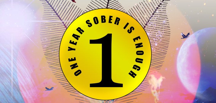 1 Year Sober Is Enough