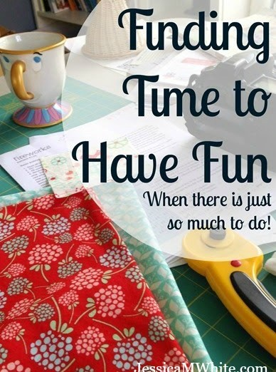 Finding Time to Have Fun When There is Just so Much to Do! @JessicaMWhite.com