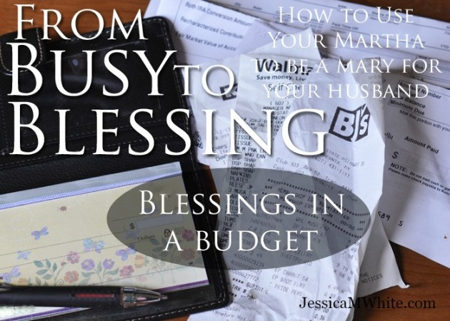 Blessings in a Budget: From Busy to Blessing @JessicaMWhite.com