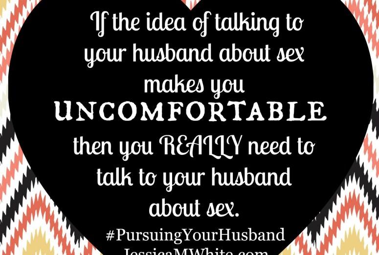 Sex and Marriage #PursuingYourHusband #Write31Days at JessicaMWhite.com