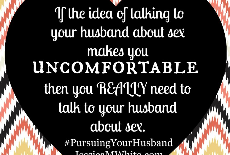 Sex and Marriage #PursuingYourHusband #Write31Days at JessicaMWhite.com