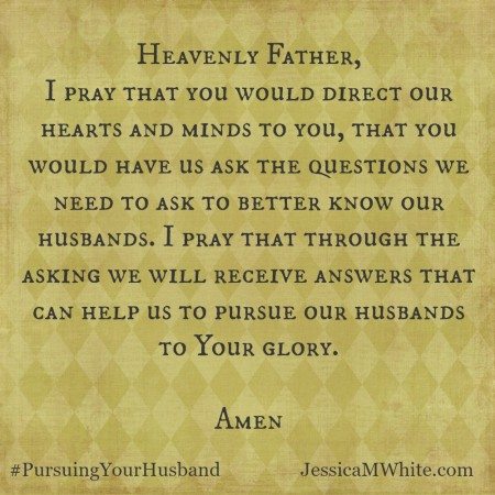 a Prayer for Our Husbands #Write31Days #PursuingYourHusband at JessicaMWhite.com