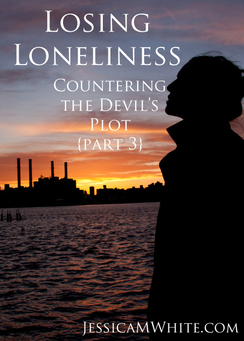 Fighting Against Satan's Efforts to Keep Us Lonely: Countering the Devil's Plot