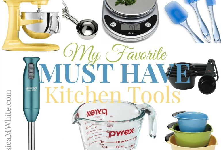 My Favorite MUST HAVE Kitchen Tools @JessicaMWhite.com