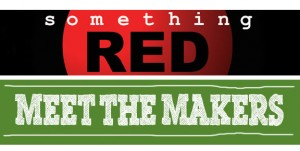 Something Red and Meet the Makers