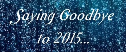 Saying goodbye to 2015