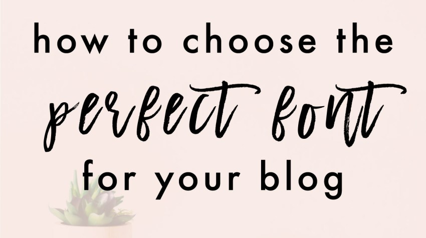 How To Choose A Font For Your Blog | Jessica Slaughter