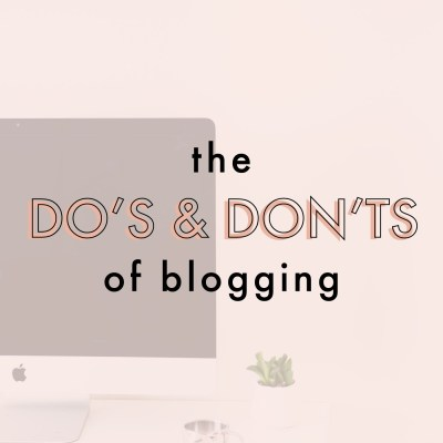 The Do's and Don'ts of Blogging