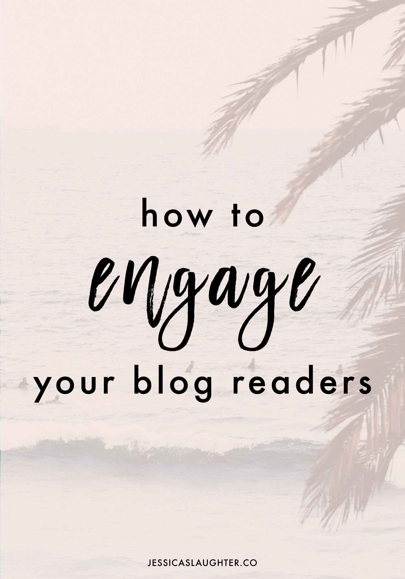 How To Engage Your Blog Readers | Jessica Slaughter
