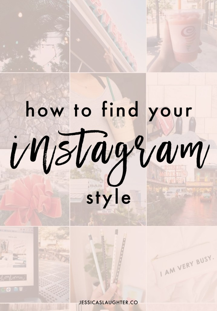 How To Find Your Instagram Style | Jessica Slaughter